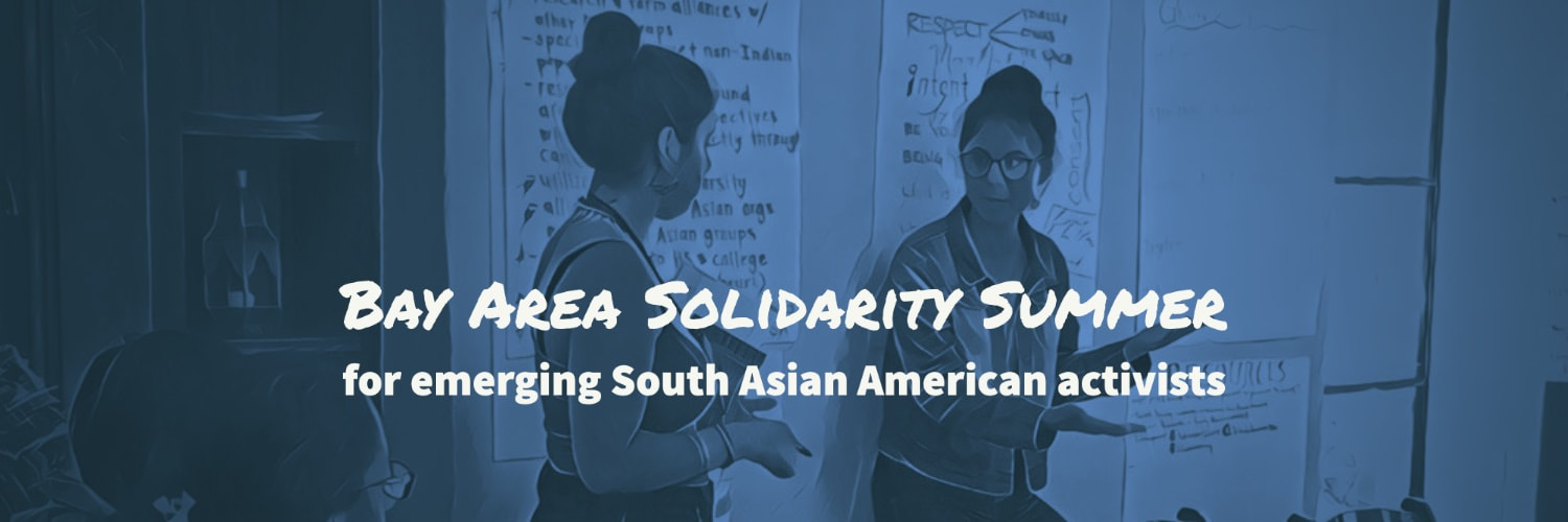 "Image of 2 young woman in a class with text ""Bay Area Solidarity Summer for emerging South Asian American activists"""